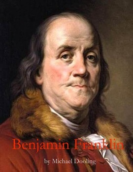 The Amazing Life of Benjamin Franklin